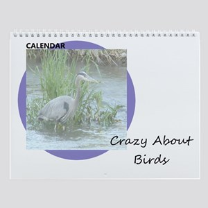 Crazy About Birds Wall Calendar
